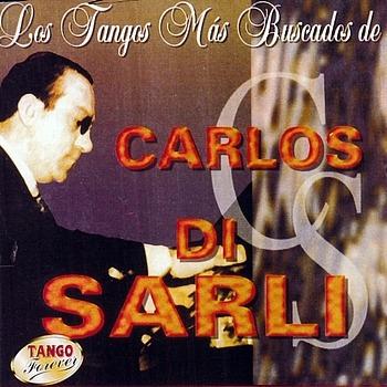 Carlos Di Sarli - Los Tangos Mas Buscados De Carlos Di Sarli