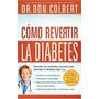 Libro Original Como Revertir La Diabetes Dr Don Colbert