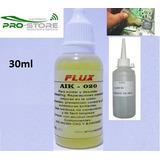 Flux Liquido Soldar Y Desoldar S/plomo 30ml