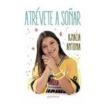 Atrevete A Soñar | Ignacia Antonia