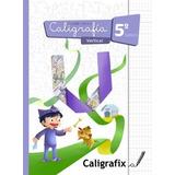 Caligrafix Caligrafía Vertical 5° Básico