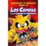 Los Compas Y La Maldición Del Mikecrack Los (compas 4)