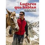 Libro Lugares Que Hablan Pancho Saveedra Original / Diverti