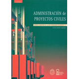 Libro Administración De Proyectos Civiles Envio Gratis