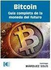 Bitcoin. Guía Completa De La Moneda Del Futuro; Envío Gratis