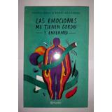 Libro Pedro Grez Las Emociones Me Tienen Gord@ Y Enferm@