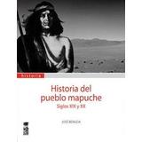 Libro Historia Del Pueblo Mapuche Envio Gratis