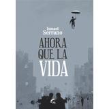 Ahora Que La Vida; Ismael Serrano Envío Gratis