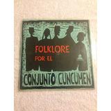 Rolando Alarcon - Conjunto Cuncumen - Folklore Por...
