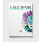 Matemática Para Nacional. 4ª Edición (piensa Como Nacional)
