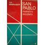 San Pablo Nuestro Modelo R. P. Desbuqoit Ediciones Paulinas