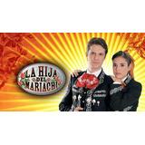 La Hija Del Mariachi. Telenovela Digital Por Mega