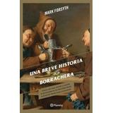 Libro Una Breve Historia De La Borrachera Envio Gratis
