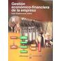 Libro Gestion Economica Financiera De La Empresa