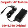Cargador Ac Original Toshiba 19v 4.74a 90w A65 A75 P35 A200