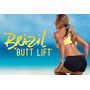 Brazil Butt Lift!!! Levanta Tus Gluteos Para Verte Fenomenal
