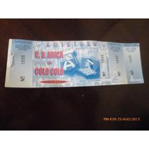 Entrada Amistoso C.d.arica V/s Colo Colo 2-9-2003