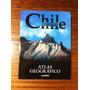 Chile Enciclopedia Del Bicentenario Atlas Geográfico