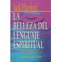 La Belleza Del Lenguaje Espiritual / Jack Hayford