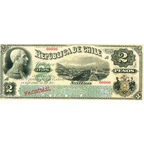 Chile Facsimil Escaso Billete 2 Pesos 1a Emisión Fiscal 1879