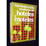 Administración Moderna Hoteles Y Moteles G. Lattin / Turismo