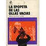 La Epopeya De Las Ollas Vacías - Teresa Donoso Loero.