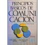 Principios Básicos De Comunicación - Carlos González Alonso.
