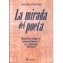 La Mirada Del Poeta / Graciela Maturo