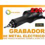 Grabador De Metal Electrico 220v Madera Ceramica Plastico