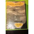 De La Ausencia A La Noche. Miguel Arteche