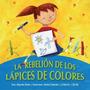 La Rebelion De Los Lapices De Colores, A. Herbas, Zig Zag
