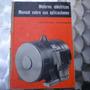 Motores Electricos, Manual Sobre Sus Aplicaciones, Stephan E