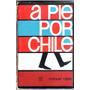 Libro :a Pie Por Chile - Manuel Rojas
