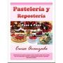 Libro De Pasteleria Y Reposteria Paso A Paso + De 1400 Hojas