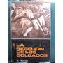 La Rebelión De Los Colgados B. Traven Quimantú