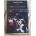 La Remolienda Y Otras Obras De Teatro - Alejandro Sieveking