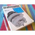 El Alternador. Reparacion Y Regulacion. Mecanica Automotriz