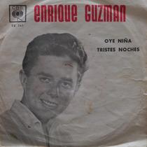 Single De Enrique Guzman - Oye Niña - Tristes Noches