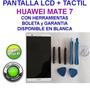 Pantalla Lcd + Tactil Huawei Mate 7+ Herramientas + Boleta