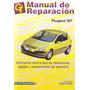 Manual De Taller De Peugeot 307 En Español.