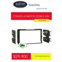 Adaptador Radios Doble Din Hyundai Series Desde 2003 - 2008
