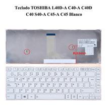 Teclado Toshiba L40d-a C40-a C40d C40 S40-a C45-a C45 Blanc