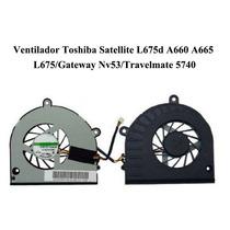 Ventilador Toshiba Sat L675d A660 A665 L675 Nv53 Tm 5740